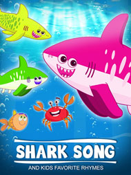 Shark Song & Kids Favorite Rhymes